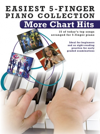 Easiest  5 Finger Piano Collection: More Chart Hits: 15 Today Top Pop Songs: Piano