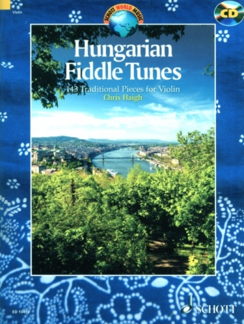 Hungarian Fiddle Tunes: 143 Traditional Pieces: Violin: Bk&cd