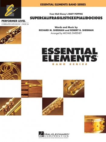 Supercalifragilisticespialidocious: Essential Elements Band Series; Performer Level: Score & Parts