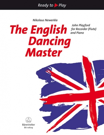 Ready To Play: The English Dancing Master: John Playford For Recorder Or Flute & Piano (Barenreiter)