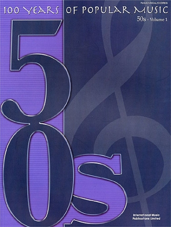 100 Years Of Popular Music 50s: Vol.1: Piano Vocal Guitar