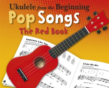 Ukulele From The Beginning Pop Songs The Red Book