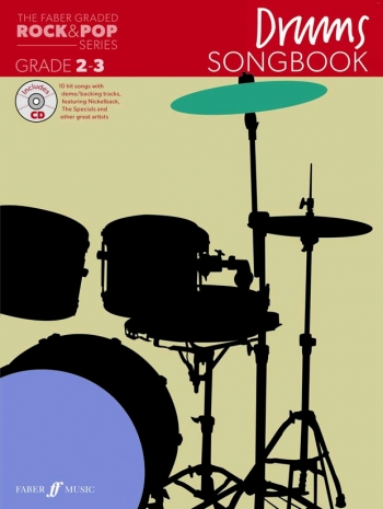 The Faber Graded Rock & Pop Series: Drums Grade 2-3: Bk&d Songbook