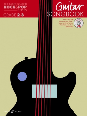 The Faber Graded Rock & Pop Series: Guitar Grade 2-3: Bk&d Songbook
