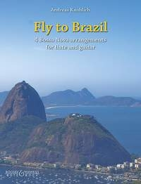 Fly To Brazil: 4 Bossa Nova Arrangements For Flute And Guitar