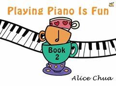 Playing Piano Is Fun: Book 2 (Chua)