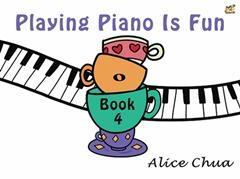 Playing Piano Is Fun: Book 4 (Chua)