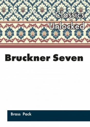 Bruckner Seven Its Heaven: Brass Ensemble: Score And Parts