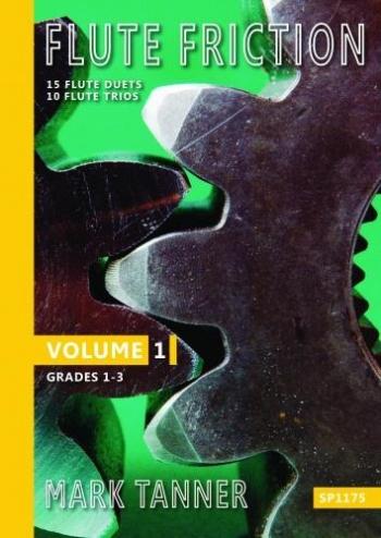 Flute Friction Volume 1: 15 Flute Duets & 10 Flute Trios: Grades 1-3