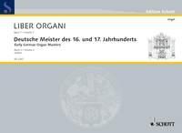 Liber Organi Vol 7: Early German Organ Masters