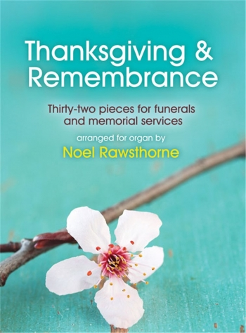 Thanksgiving & Remembrance: Funerals And Memorial Services: Organ