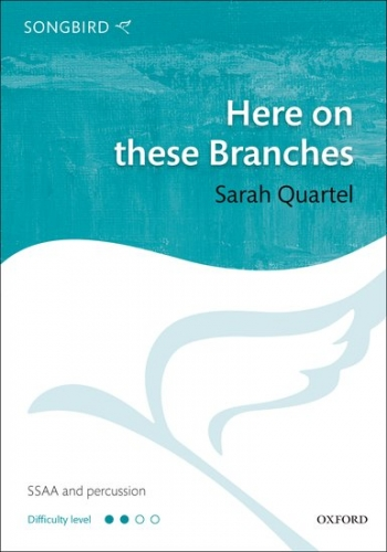 Here On These Branches: Vocal: SSAA & Piano
