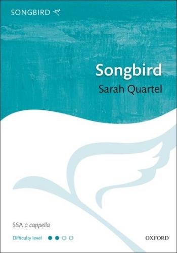 Songbird: Vocal: SSA A Capella