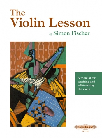 The Violin Lesson: A Manual For Teaching And Self-teaching The Violin