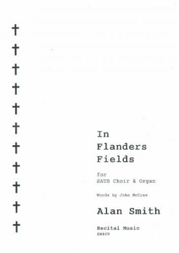 In Flanders Fields: Vocal: SATB And Organ