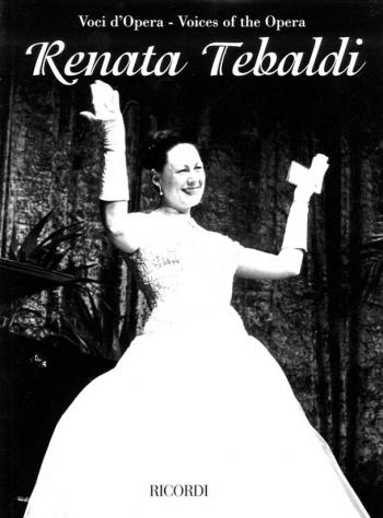 Voices Of The Opera: Renata Tebaldi (Tenor) : Voice & Piano (Ricordi)