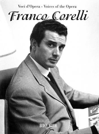 Voices Of The Opera: Franco Corelli (tenor) Voice & Piano (Ricordi)