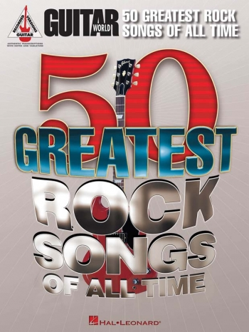 Guitar World: 50 Greatest Rock Songs Of All Time; Guitar Tab