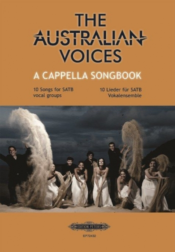 The Australian Voices A Cappella Songbook: 10 Songs For SATB Vocal