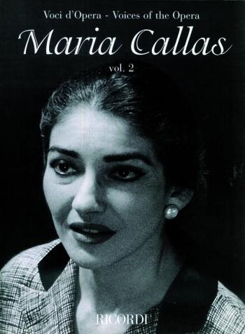 Voices Of The Opera Maria Callas Vol 2 (Soprano) Voice & Piano