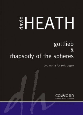 Gottlieb & Rhapsody Of The Spheres: Two Works For Solo Organ