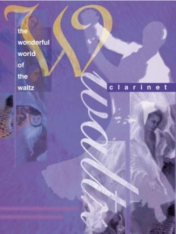 Wonderful World Of The Waltz: Clarinet & Piano