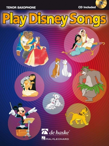 Play Disney Songs: Tenor Sax: Book & Cd