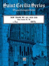 Now Thank We All Our God (from Cantata No. 79): Organ