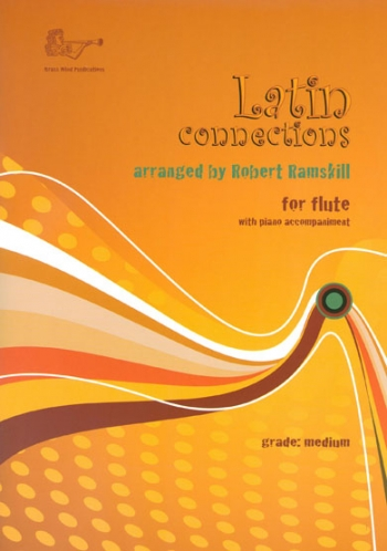 Latin Connections: Flute & Piano: Book & CD (ramskill)