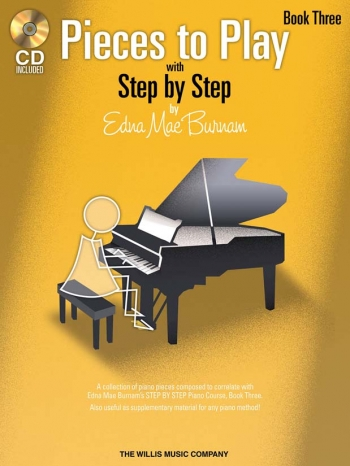Step By Step Pieces To Play By Edna Mae Burnham Book Three: Book & CD