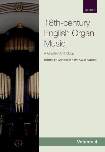 Oxford Anthology Of 18th-century English Organ Music, Volume 4