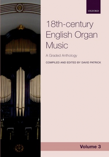Oxford Anthology Of 18th-century English Organ Music, Volume 3
