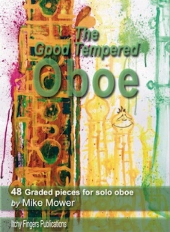 The Good Tempered Oboe: Oboe Solo (Mower)