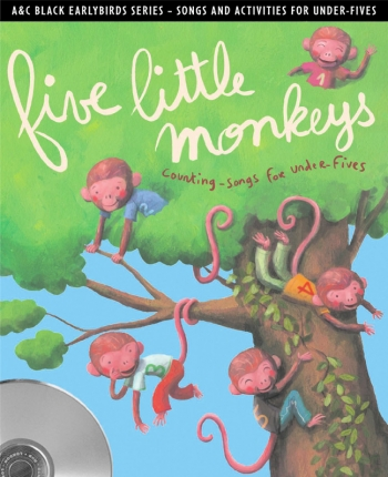 Five Little Monkeys: Counting Songs For Under-Fives  (A & C Black)