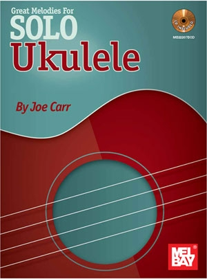 Great Melodies For Solo Ukulele: Book And Cd