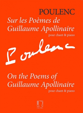 On The Poems Of Guillaume Apollinaire: Solo Voice & Piano
