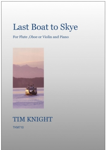 Last Boat To Skye: Flute Or Oboe Or Violin And Piano