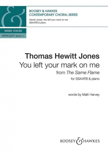 You Left Your Mark On Me: From The Same Flame: Vocal SATB & Piano