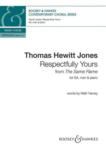 Respectfully Yours: From The Same Flame: Vocal SATB & Piano