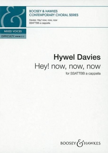 Davies: Hey! Now Now Now: Vocal SATB A Cappella