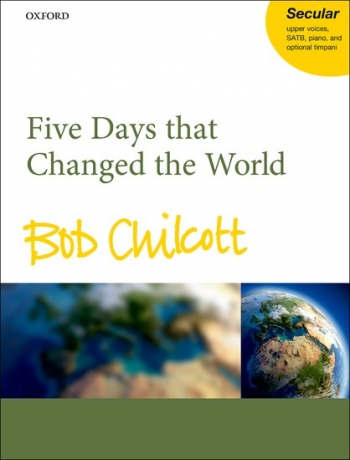 Five Days That Changed The World: Vocal: SATB