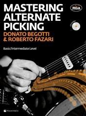 Mastering Alternate Picking: Basic/Intermediate Level: Electric Guitar