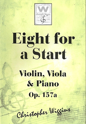 Eight For A Start: OP157a Violin Viola & Piano