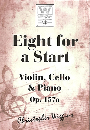 Eight For A Start: OP157a Violin Cello & Piano