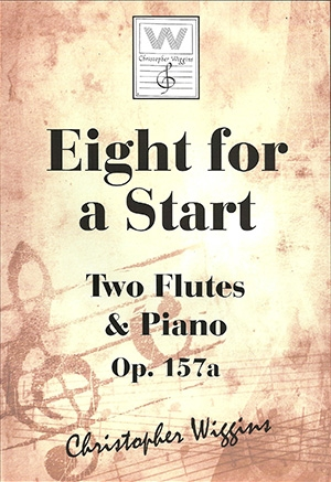 Eight For A Start: OP157a 2 Flutes & Piano