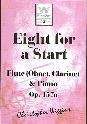 Eight For A Start: OP157a Flute (Oboe) Clarinet & Piano