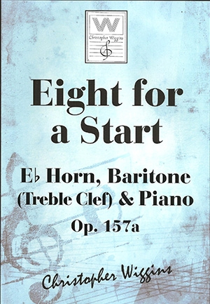 Eight For A Start: OP157a Eb Horn Baritone (Treble Clef) & Piano