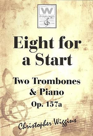 Eight For A Start: OP157a 2 Trombones & Piano