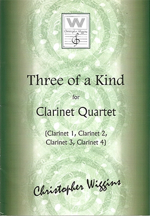 Three Of A Kind: Clarinet Quartet (Wiggins)