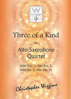 Three Of A Kind: Alto Saxophone Quartet (Wiggins)